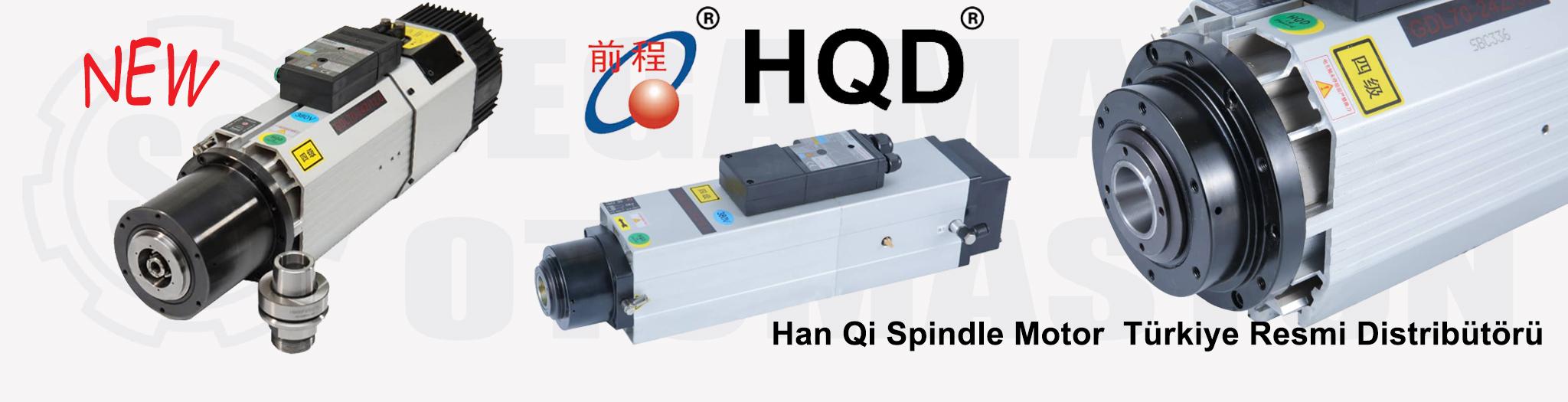 HQD Han Qi Spindle Motor Türkiye Distribütörü